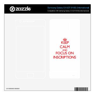 Keep Calm and focus on Inscriptions Samsung Galaxy S II Skin