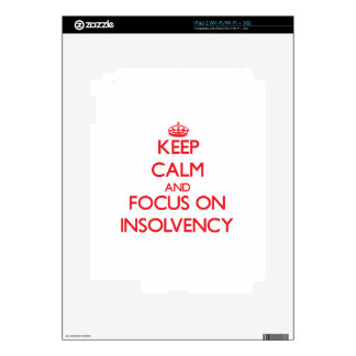 Keep Calm and focus on Insolvency Decals For The iPad 2