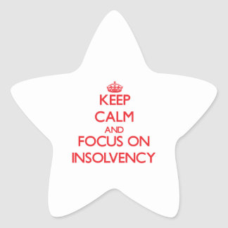 Keep Calm and focus on Insolvency Stickers