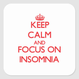 Keep Calm and focus on Insomnia Square Sticker