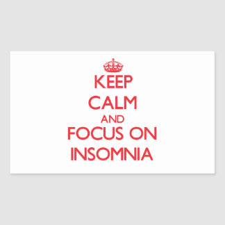 Keep Calm and focus on Insomnia Rectangular Sticker