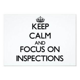 Keep Calm and focus on Inspections 5x7 Paper Invitation Card
