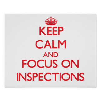 Keep Calm and focus on Inspections Print