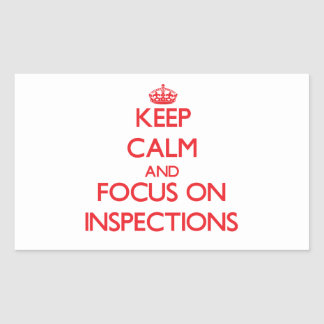 Keep Calm and focus on Inspections Rectangular Sticker