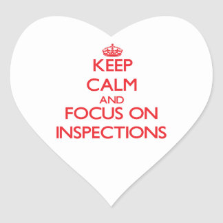 Keep Calm and focus on Inspections Heart Sticker