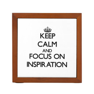 Keep Calm and focus on Inspiration Desk Organizers