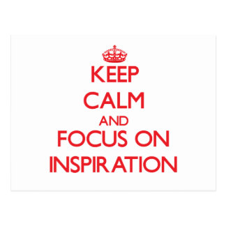 Keep Calm and focus on Inspiration Post Card