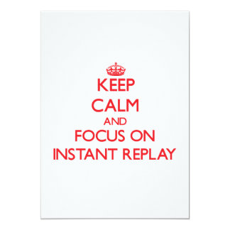 Keep Calm and focus on Instant Replay 5x7 Paper Invitation Card