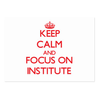 Keep Calm and focus on Institute Business Card Template