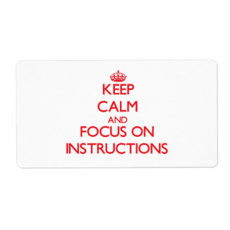 Keep Calm and focus on Instructions Custom Shipping Label
