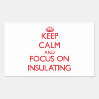 Keep Calm and focus on Insulating Rectangular Sticker