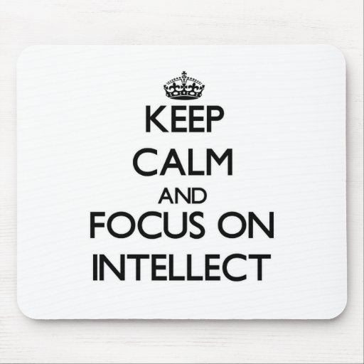 Keep Calm and focus on Intellect Mousepads