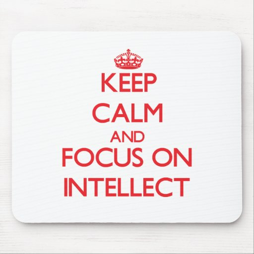 Keep Calm and focus on Intellect Mouse Pad