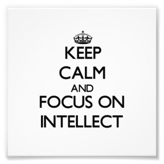 Keep Calm and focus on Intellect Photographic Print