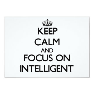 Keep Calm and focus on Intelligent 5x7 Paper Invitation Card