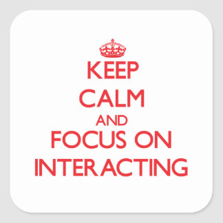 Keep Calm and focus on Interacting Stickers