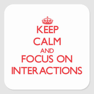 Keep Calm and focus on Interactions Sticker