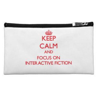 Keep calm and focus on Interactive Fiction Cosmetic Bag
