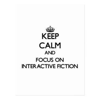 Keep calm and focus on Interactive Fiction Postcard