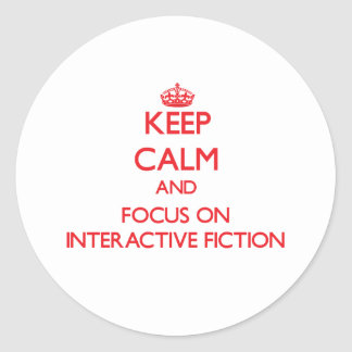 Keep calm and focus on Interactive Fiction Stickers
