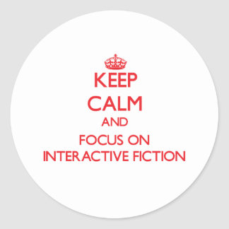Keep calm and focus on Interactive Fiction Sticker