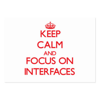 Keep Calm and focus on Interfaces Business Cards