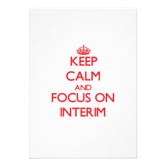Keep Calm and focus on Interim Personalized Announcement
