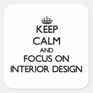 Keep Calm and focus on Interior Design Sticker
