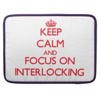 Keep Calm and focus on Interlocking Sleeves For MacBooks