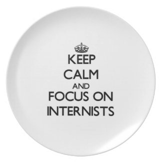 Keep Calm and focus on Internists Dinner Plates