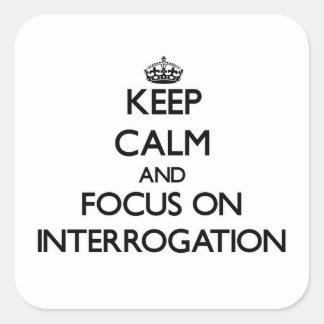 Keep Calm and focus on Interrogation Sticker