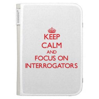 Keep Calm and focus on Interrogators Kindle Covers