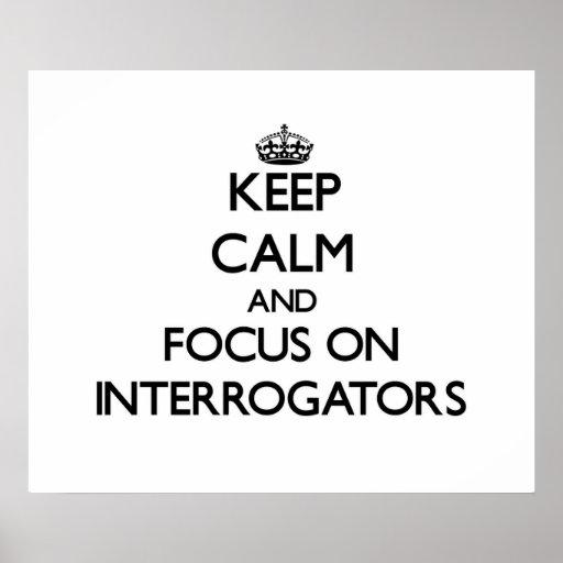 Keep Calm and focus on Interrogators Print