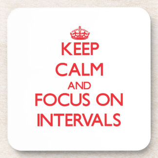 Keep Calm and focus on Intervals Beverage Coaster