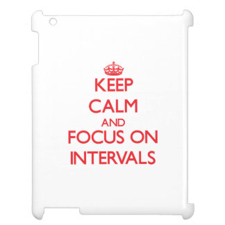 Keep Calm and focus on Intervals Case For The iPad