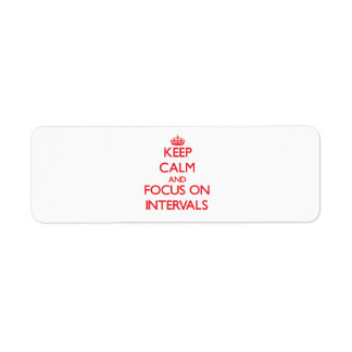 Keep Calm and focus on Intervals Custom Return Address Labels
