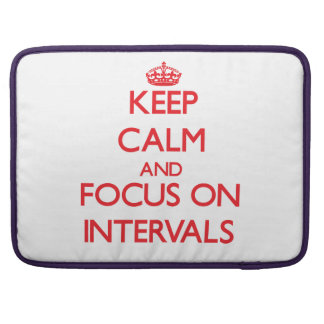 Keep Calm and focus on Intervals MacBook Pro Sleeve