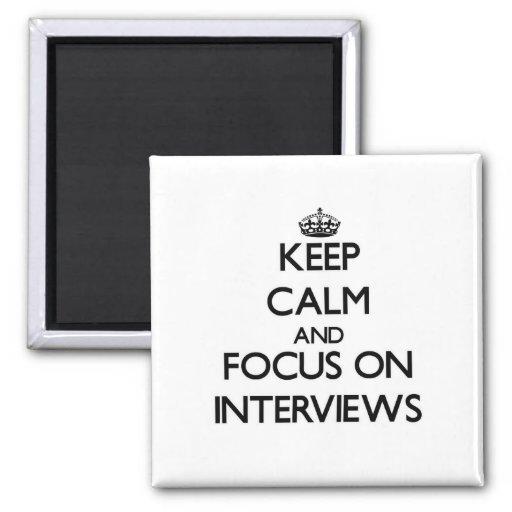 Keep Calm and focus on Interviews Fridge Magnet
