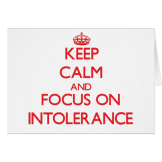 Keep Calm and focus on Intolerance Cards