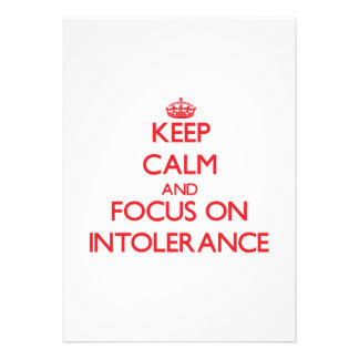 Keep Calm and focus on Intolerance Custom Invite