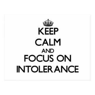 Keep Calm and focus on Intolerance Post Cards