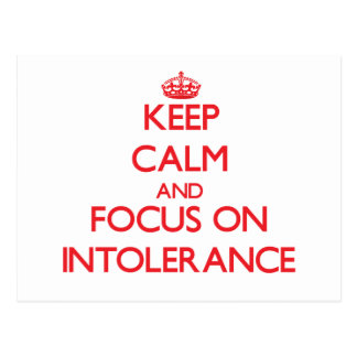 Keep Calm and focus on Intolerance Postcards