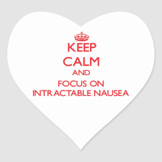 Keep Calm and focus on Intractable Nausea Sticker