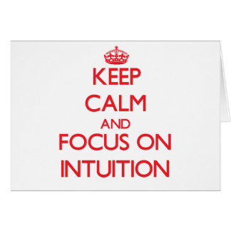 Keep Calm and focus on Intuition Cards