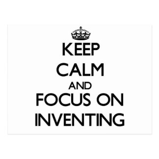 Keep calm and focus on Inventing Postcard