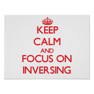 Keep Calm and focus on Inversing Print