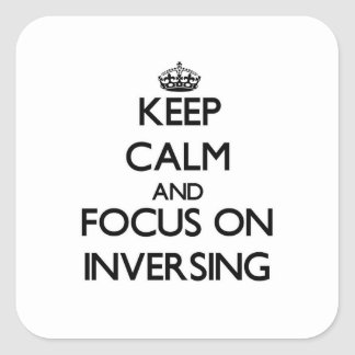 Keep Calm and focus on Inversing Stickers