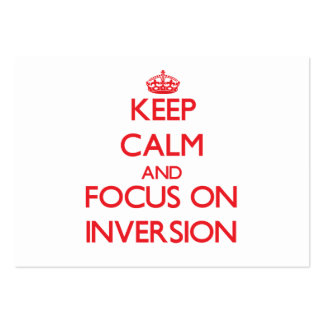 Keep Calm and focus on Inversion Business Cards