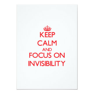Keep Calm and focus on Invisibility 5x7 Paper Invitation Card