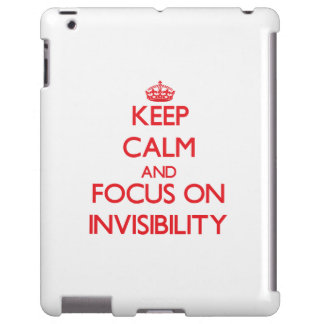 Keep Calm and focus on Invisibility